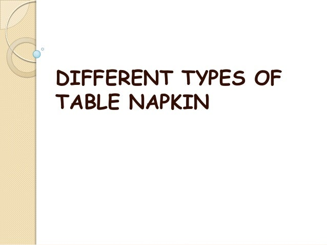 DIFFERENT TYPES OFTABLE NAPKIN