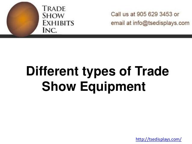Different types of Trade Show Equipment http://tsedisplays.com/