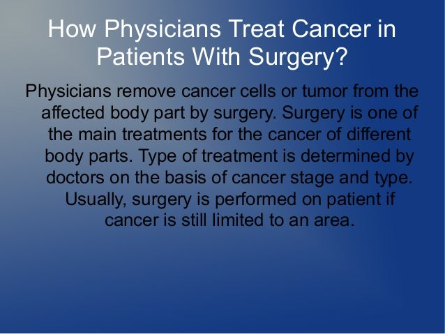 Treat cancer inpatients with surgery physicians remove cancer