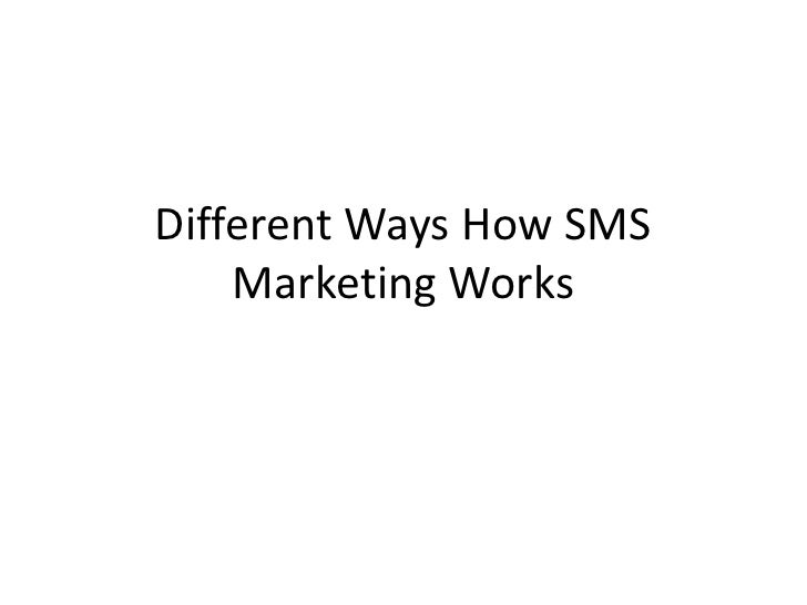 Different Ways How SMS  Marketing Works<br />