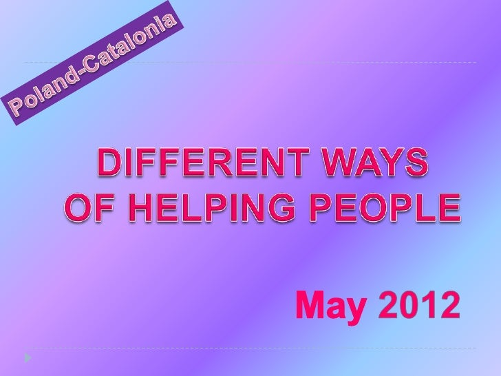 Different ways of helping people