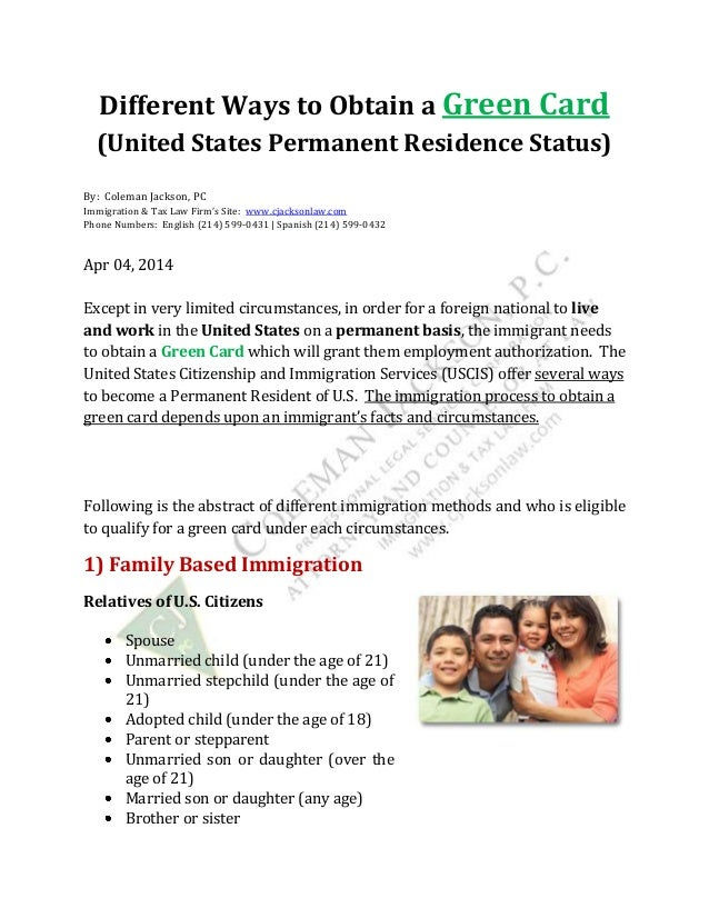 Different Ways to Obtain a Green Card (United States Permanent Residence Status) By: Coleman Jackson, PC Immigration & Tax...