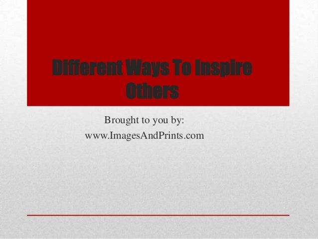 Different ways to inspire others