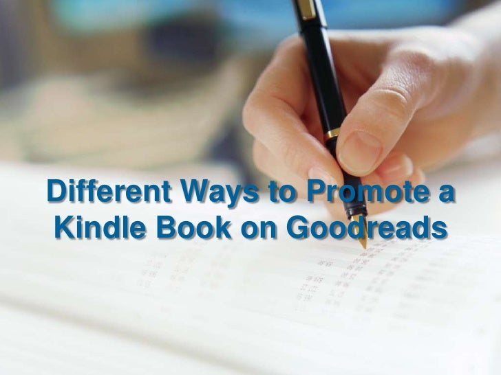 Different Ways to Promote aKindle Book on Goodreads