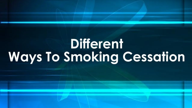 Different Ways To Smoking Cessation