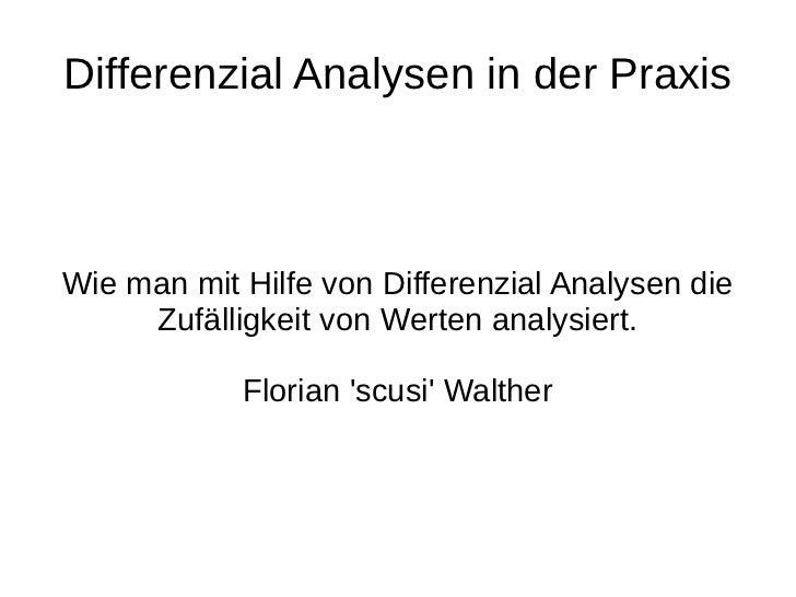 Differenzial Analysen in der PraxisWie man mit Hilfe von Differenzial Analysen die     Zufälligkeit von Werten analysiert....