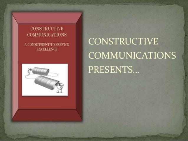 CONSTRUCTIVECOMMUNICATIONSPRESENTS…