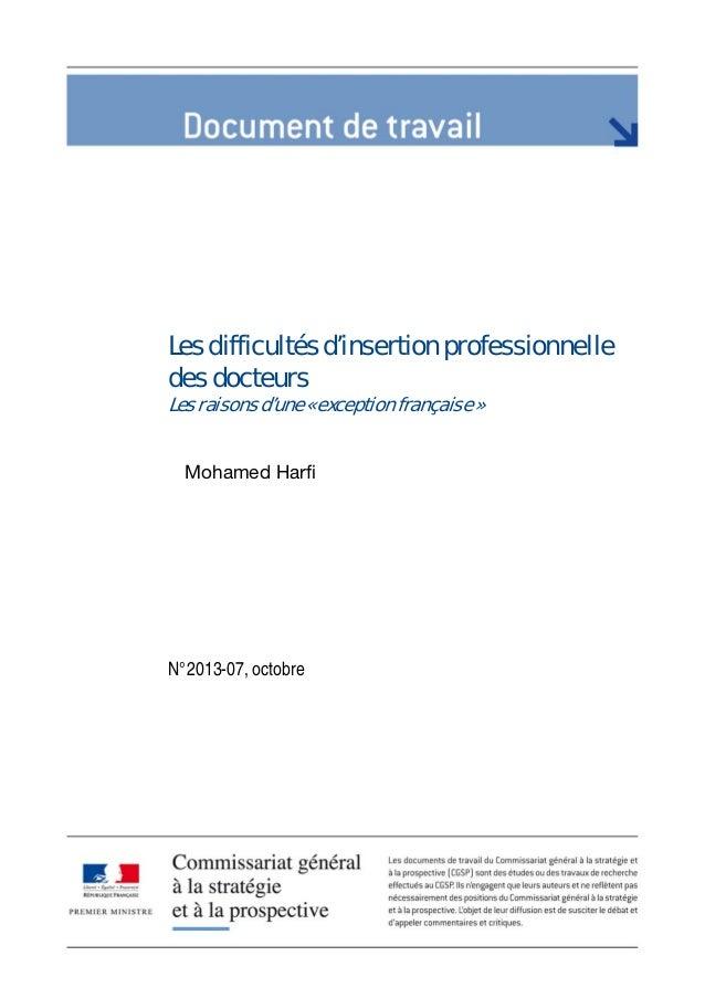 Les difficultés d'insertion professionnelle des docteurs Les raisons d'une « exception française » Mohamed Harfi  N°2013-0...