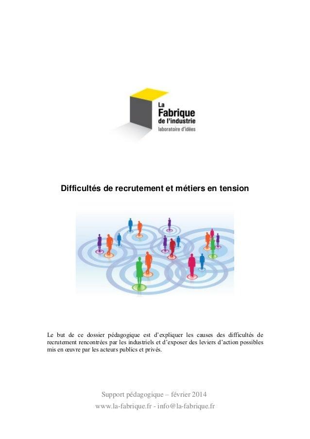Difficultés de recrutement et métiers en tension  Le but de ce dossier pédagogique est d'expliquer les causes des difficul...