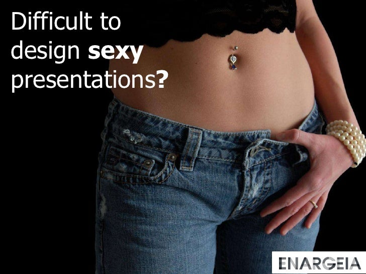 Difficult to design sexy presentations