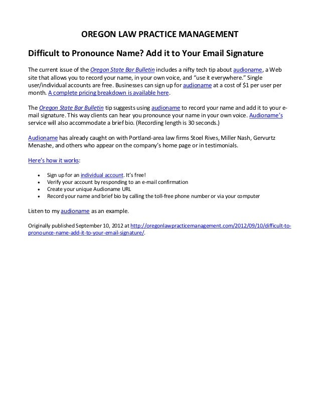 OREGON LAW PRACTICE MANAGEMENTDifficult to Pronounce Name? Add it to Your Email SignatureThe current issue of the Oregon S...