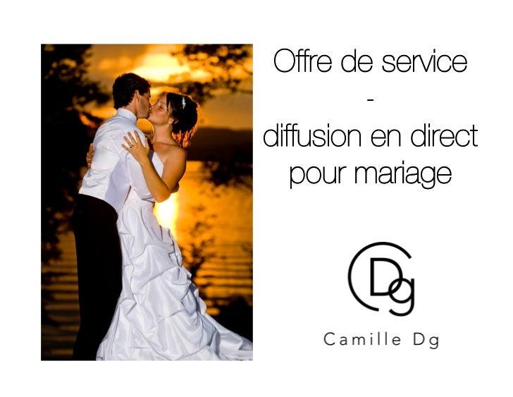 Offre de service !         -!diffusion en direct   pour mariage!
