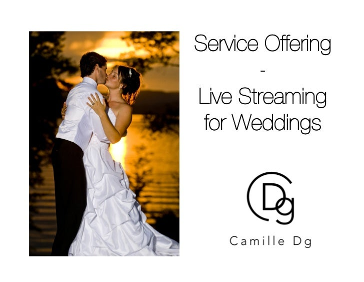 Live streaming of weddings
