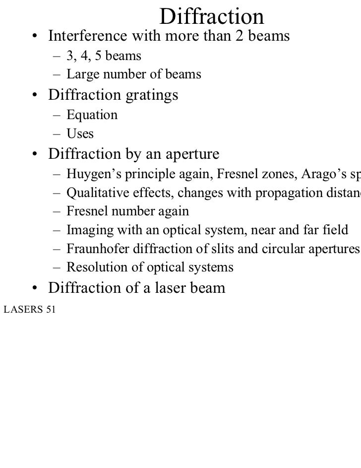 Diffraction    • Interference with more than 2 beams        – 3, 4, 5 beams        – Large number of beams    • Diffractio...