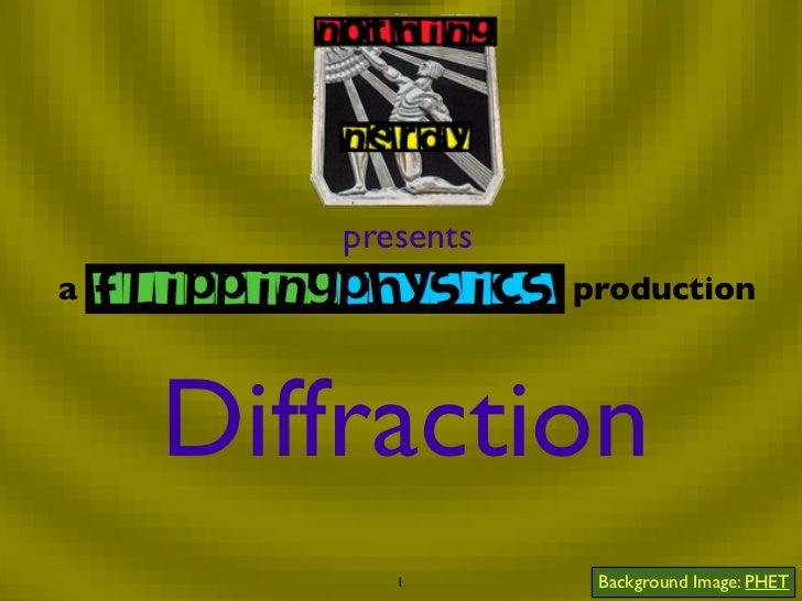 presentsa                  production    Diffraction           1        Background Image: PHET