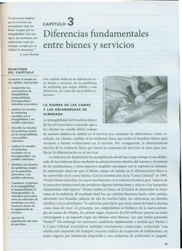 """""""Es incorrecto implicar que los servicios son exactamente como los bienes 'excepto' por su intangibilidad. Con esa lógica,..."""