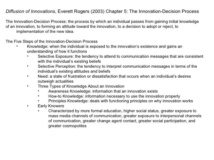 <ul><li>Diffusion of Innovations , Everett Rogers (2003) Chapter 5: The Innovation-Decision Process </li></ul><ul><li>The ...