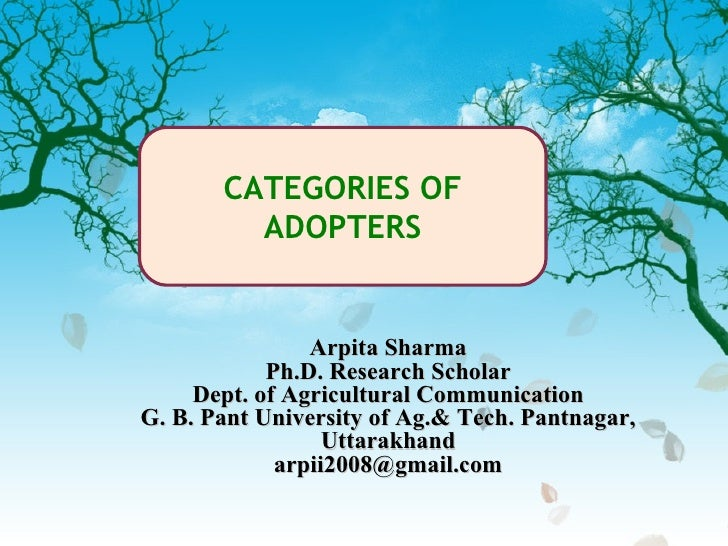 CATEGORIES OF         ADOPTERS                Arpita Sharma            Ph.D. Research Scholar     Dept. of Agricultural Co...