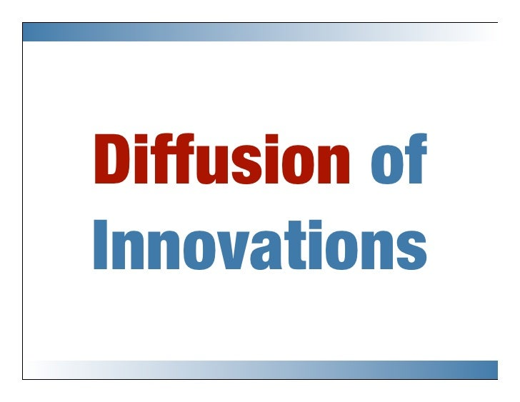 Diffusion ofInnovations