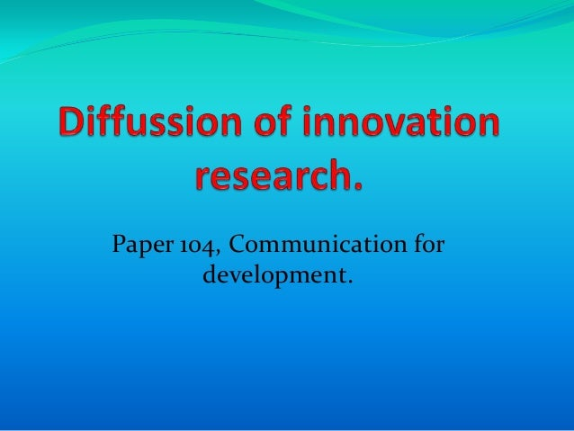 Diffussion of innovation research