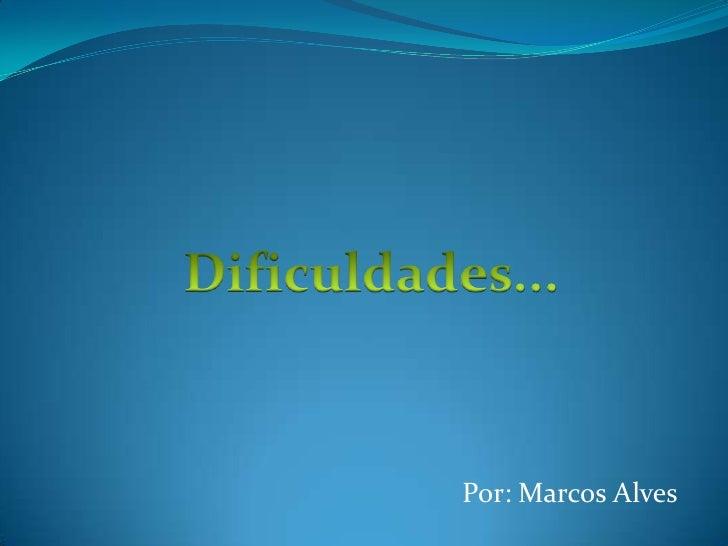 Por: Marcos Alves