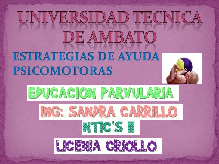 UNIVERSIDAD TECNICA DE AMBATO<br />ESTRATEGIAS DE AYUDA PSICOMOTORAS<br />