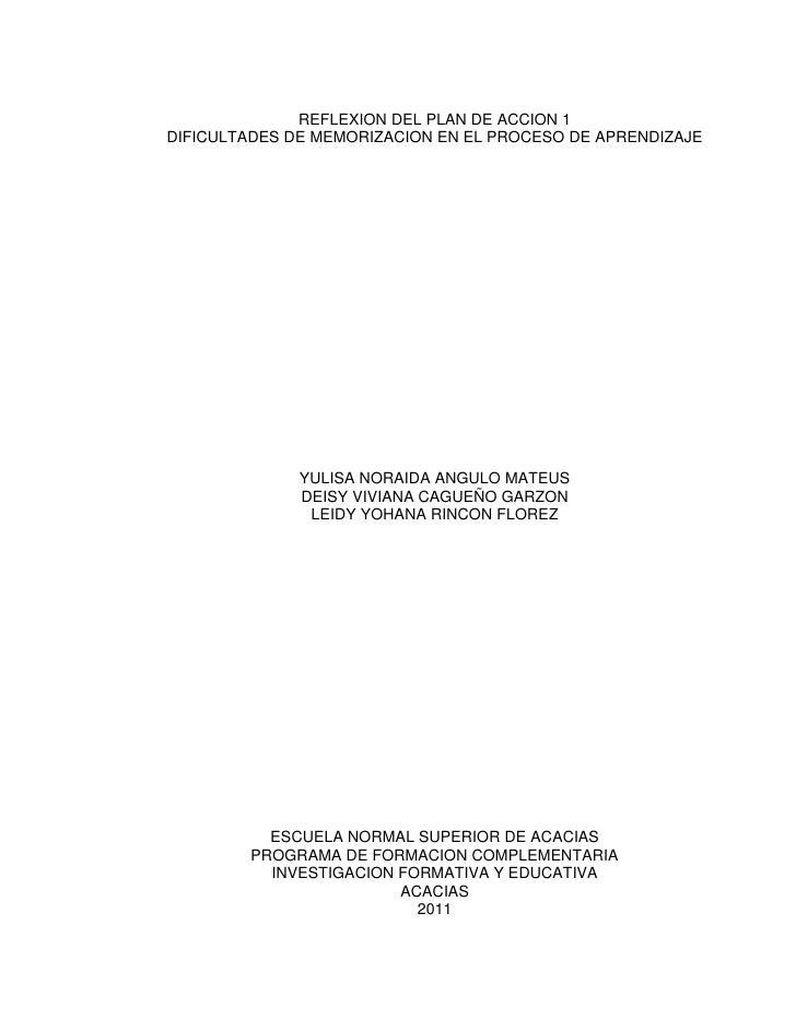 REFLEXION DEL PLAN DE ACCION 1DIFICULTADES DE MEMORIZACION EN EL PROCESO DE APRENDIZAJE              YULISA NORAIDA ANGULO...