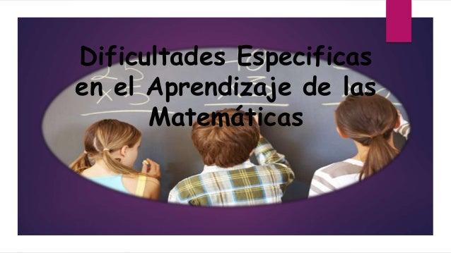 Dificultades Especificas en el Aprendizaje de las Matemáticas