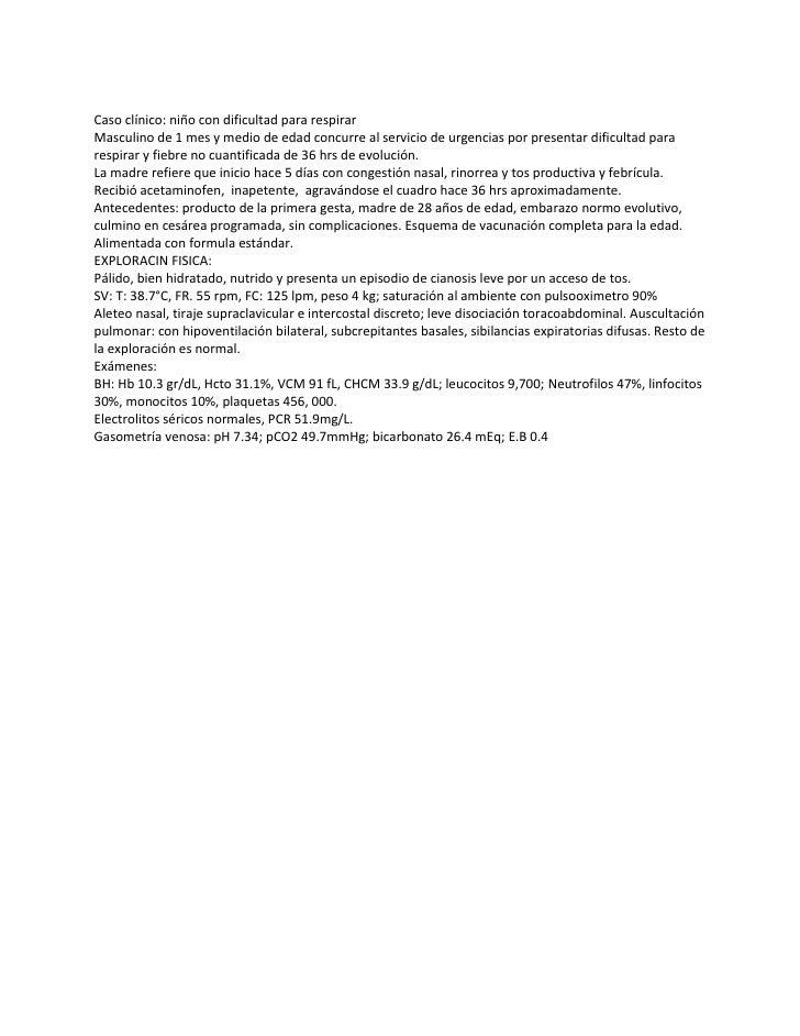 Caso clínico: niño con dificultad para respirarMasculino de 1 mes y medio de edad concurre al servicio de urgencias por pr...