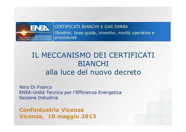 CERTIFICATI BIANCHI E GAS SERRAObiettivi, linee guida, incentivi, novità operative eproceduraliIL MECCANISMO DEI CERTIFICA...