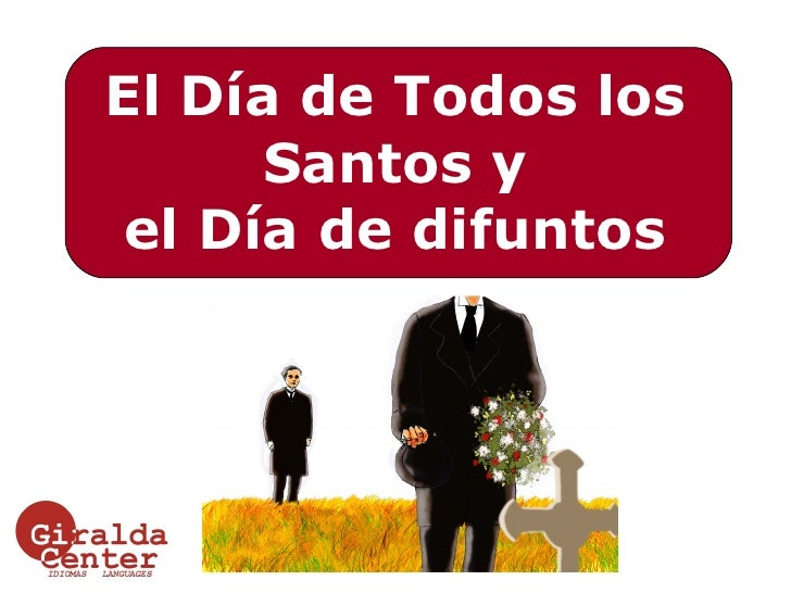 El Día de Todos los Santos y el Día de difuntos