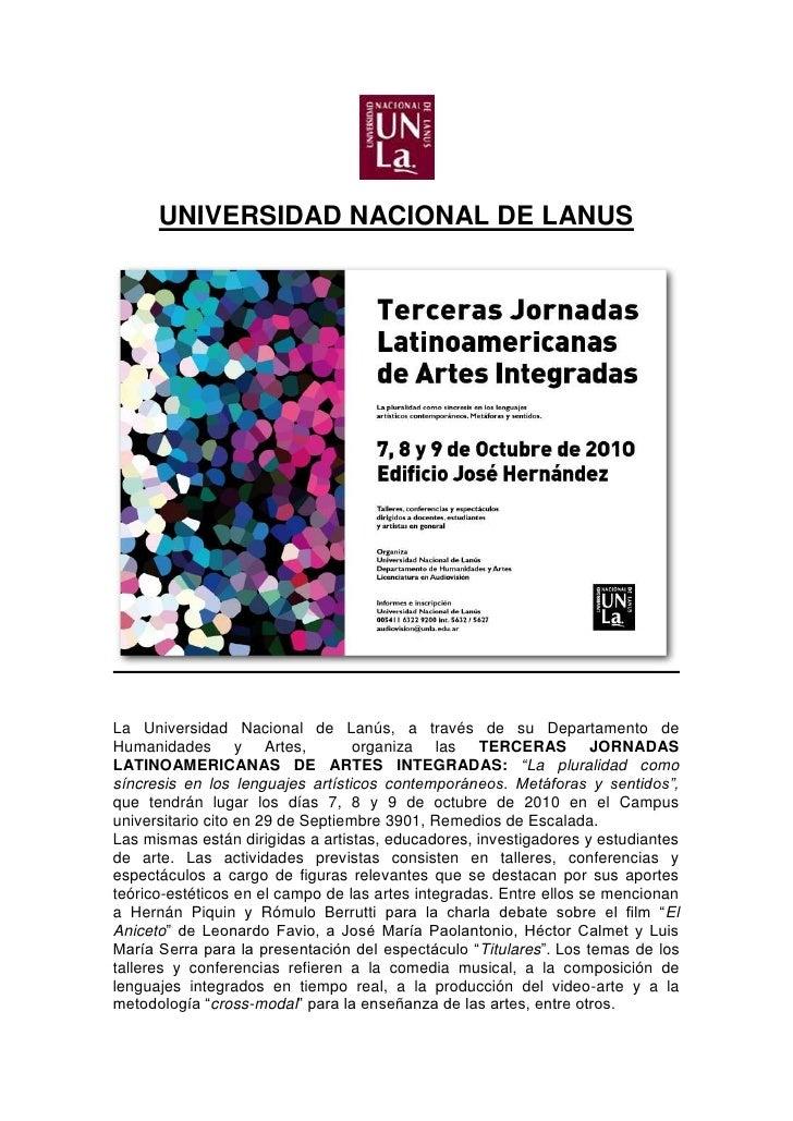 UNIVERSIDAD NACIONAL DE LANUS     La Universidad Nacional de Lanús, a través de su Departamento de Humanidades y Artes,   ...