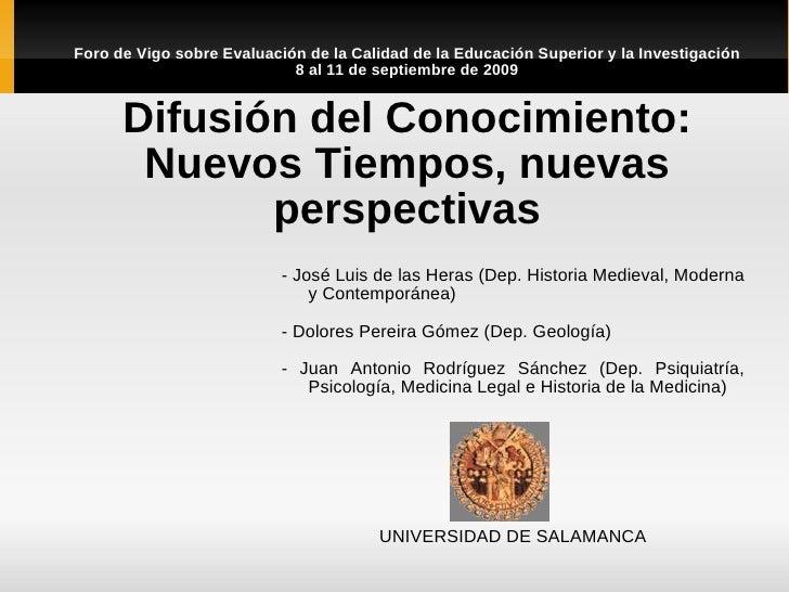 Difusion Del Conocimiento Nuevos Tiempos Nuevas Perspectivas Foro Vigo