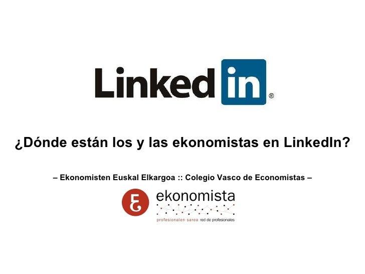 ¿Dónde están los y las ekonomistas en LinkedIn? –  Ekonomisten Euskal Elkargoa :: Colegio Vasco de Economistas –