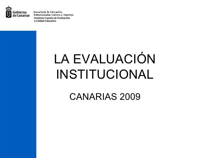 LA EVALUACIÓN INSTITUCIONAL CANARIAS 2009