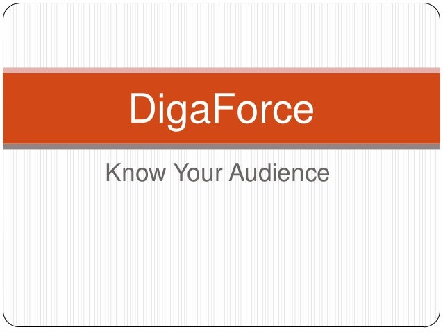 Know Your AudienceDigaForce