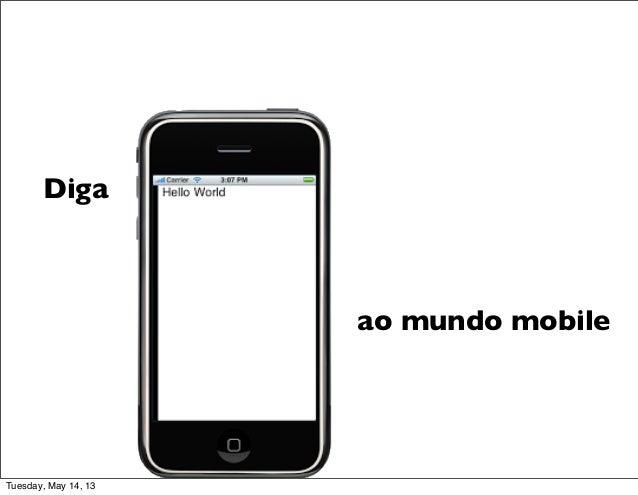 Diga hello world ao mundo mobile