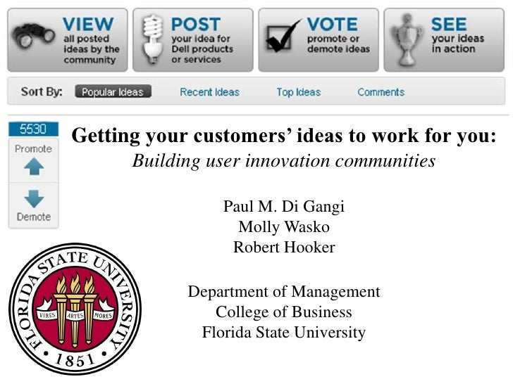 Getting your customers' ideas to work for you:<br />Building user innovation communities<br />Paul M. Di Gangi<br />Molly ...