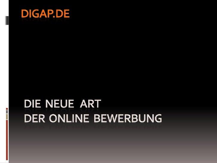 Die  Neue   Art der  Online  Bewerbung<br />Digap.de<br />