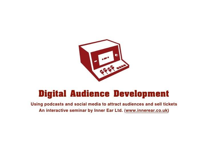 Digital Audience Development Workshop 2009