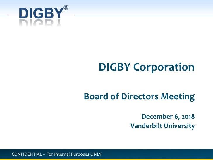 DIGBY Corporation<br />Board of Directors Meeting<br />December 6, 2018<br />Vanderbilt University<br />