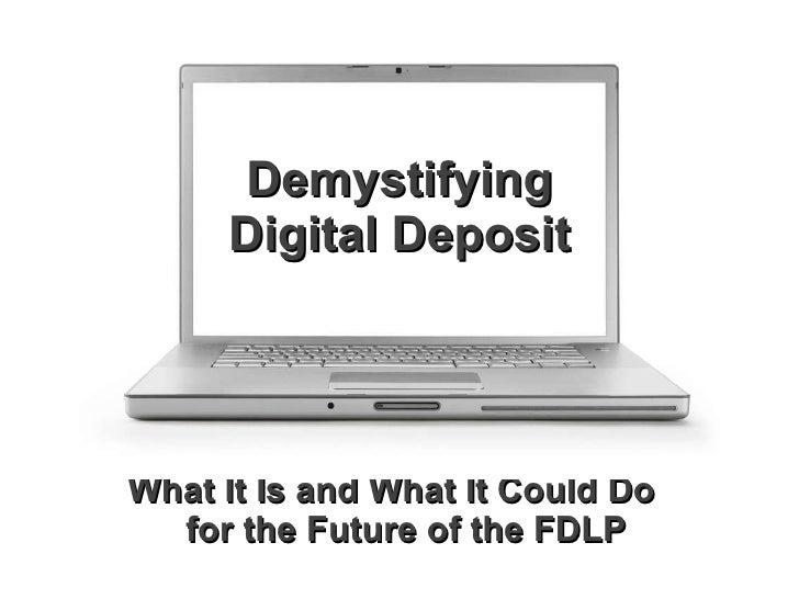 Demystifying Digital Deposit