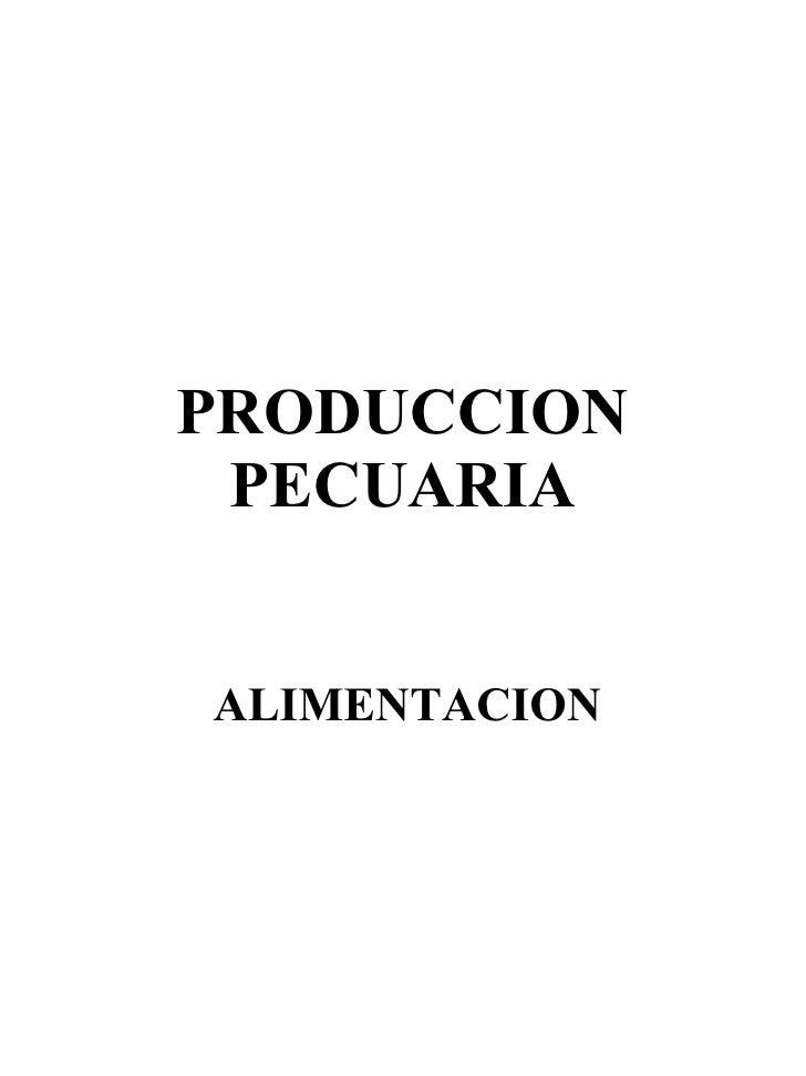 PRODUCCION PECUARIA ALIMENTACION