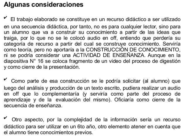Algunas consideraciones ✔ El trabajo elaborado se constituye en un recurso didáctico a ser utilizado en una secuencia didá...