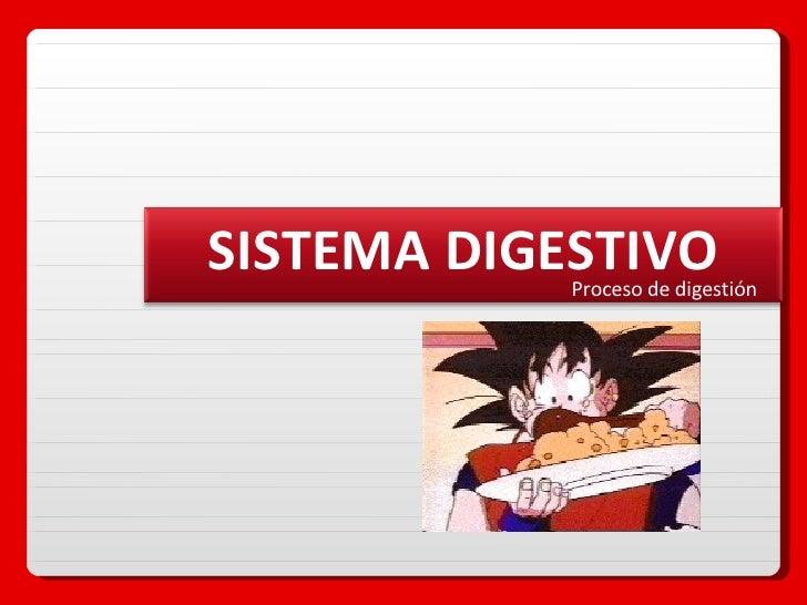 Proceso de digestión SISTEMA DIGESTIVO