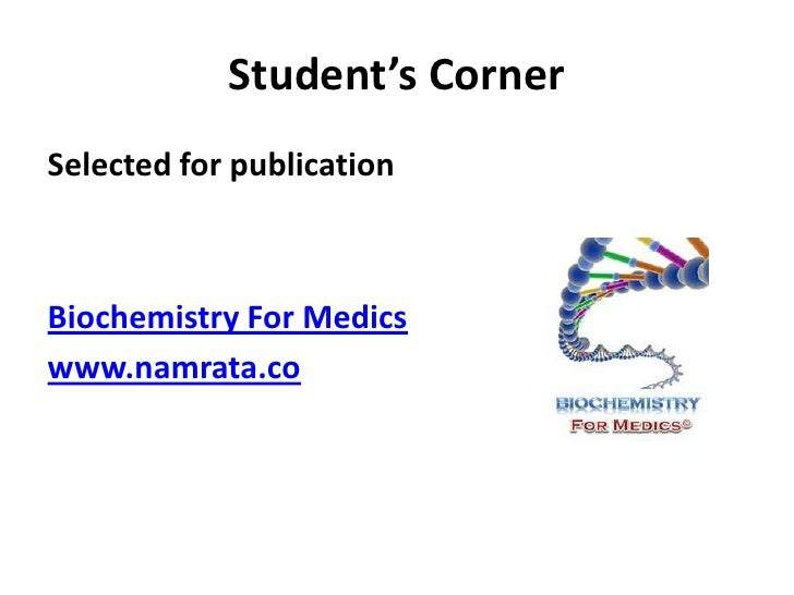 Student's CornerSelected for publicationBiochemistry For Medicswww.namrata.co