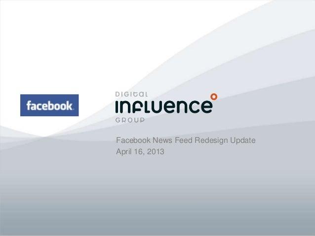 Facebook News Feed Redesign UpdateApril 16, 2013