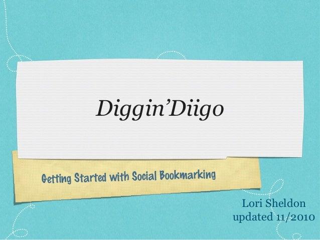Getting Started with Social Bookmarking Diggin'Diigo Lori Sheldon updated 11/2010