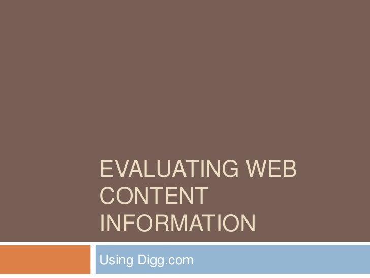 Evaluating web content using Digg
