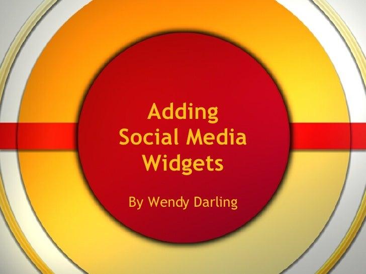 Adding Social Media Widgets By Wendy Darling